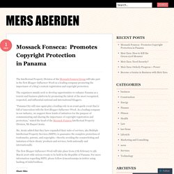 Mossack Fonseca:  Promotes Copyright Protection in Panama