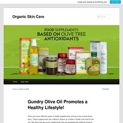 Gundry Olive Oil Promotes a Healthy Lifestyle!