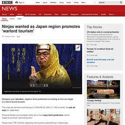 Ninjas wanted as Japan region promotes 'warlord tourism'
