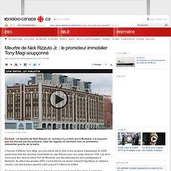 Meurtre de Nick Rizzuto Jr. : le promoteur immobilier Tony Magi soupçonné