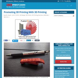 Promoting 3D Printing With 3D Printing