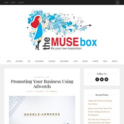 Promoting Your Business Using Adwords - The Muse Box