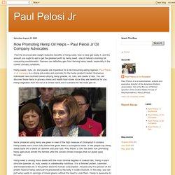 Paul Pelosi Jr: How Promoting Hemp Oil Helps – Paul Pelosi Jr Oil Company Advocates