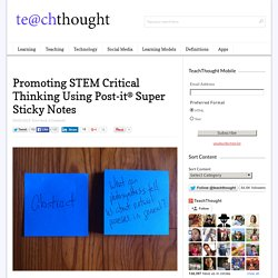 Promoting STEM Critical Thinking Using Post-it® Super Sticky Notes -