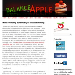 Health Promoting Bone Broth (For soups or drinking) « Balance Your Apple