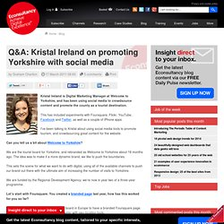 Q&A: Kristal Ireland on promoting Yorkshire with social media