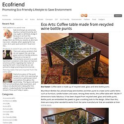 Eco Arts: Coffee table made from recycled wine bottle punts