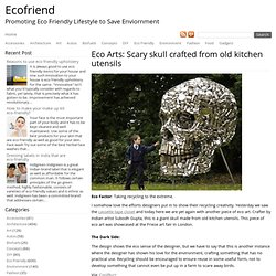 Eco Arts: Scary skull crafted from old kitchen utensils