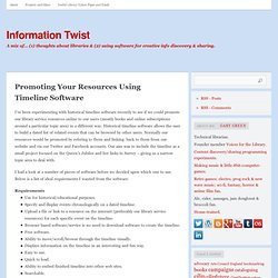 Promoting Your Resources Using Timeline Software « Information Twist