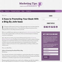 5 Keys to Promoting Your Book With a Blog By Julie Isaac
