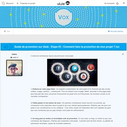 Guide de promotion sur Ulule - Etape #3 : Comment faire la promotion de mon projet ? (en quelques points clés)
