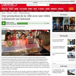 Une promotion de la ville avec une vidéo à découvrir sur Internet - 24/01/2016 - ladepeche.fr