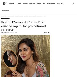 Krystle D'souza aka Tarini Bisht came to capital for promotion of FITTRAT - Expresso Magazine