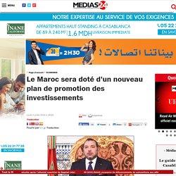 Le Maroc sera doté d'un nouveau plan de promotion des investissements