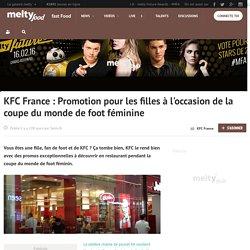 KFC France : Promotion pour les filles à l'occasion de la coupe du monde de foot féminine
