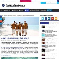 Club Med - De la promotion via la réalité virtuelle