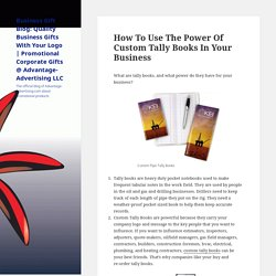 How To Use The Power Of Custom Tally Books In Your Business – Business Gift Blog: Quality Business Gifts With Your Logo