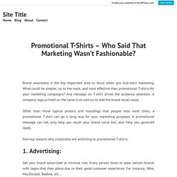 Promotional T-Shirts – Who Said That Marketing Wasn't Fashionable? – Site Title