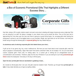a Box of Economic Promotional Gifts That Highlights a Different Success Story…