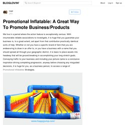 Promotional Inflatable: A Great Way To Promote Business/Products