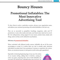 Promotional Inflatables: The Most Innovative Advertising Tool