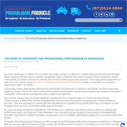 The Home of Corporate And Promotional Merchandise in Melbourne