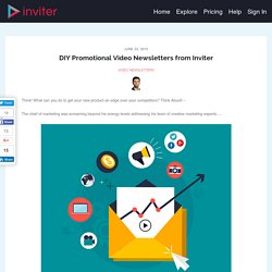 DIY Promotional Video Newsletters from Inviter