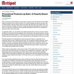 Promotional Products Lip Balm: A Powerful Brand Reminder
