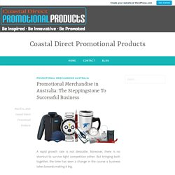 Promotional Merchandise in Australia: The Steppingstone To Successful Business