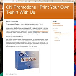 Print Your Own T-shirt With Us: Promotional Tablecloths – A Unique Marketing Tool