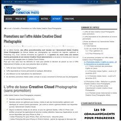 Promotions sur l'offre Adobe Creative Cloud Photographie