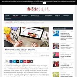 Promouvoir un blog à travers 8 moyens.