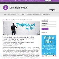 Promouvoir une appli mobile : 15 conseils pour réussir - Café Numérique