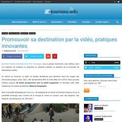 Promouvoir sa destination par la vidéo, pratiques innovantes