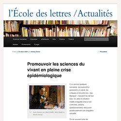 Promouvoir les sciences du vivant en pleine crise épidémiologique - Les actualités de l'École des lettresLes actualités de l'École des lettres