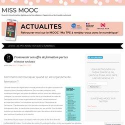 Promouvoir son offre de formation par les réseaux sociaux - Miss MOOC & cie