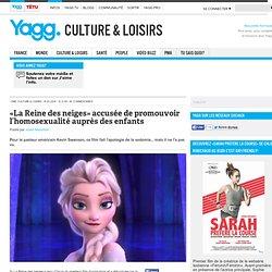 «La Reine des neiges» accusée de promouvoir l'homosexualité auprès des enfants