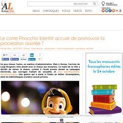 Le conte Pinocchio bientôt accusé de promouvoir la procréation assistée ?
