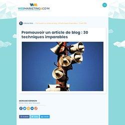 ▷ Promouvoir un article de blog : 30 techniques imparables