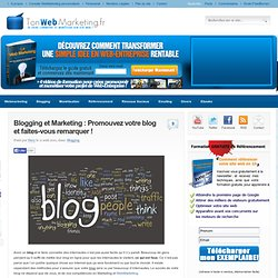 Blogging et Marketing : Comment promouvoir son blog!