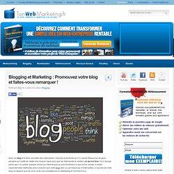 Blogging et Marketing : Comment promouvoir son blog!
