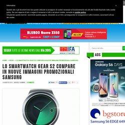 Lo smartwatch Gear S2 compare in nuove immagini promozionali Samsung - Androidiani.com