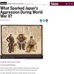 What prompted Japan's aggression before and during World War II?