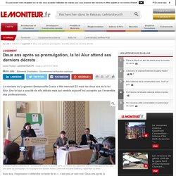 Deux ans après sa promulgation, la loi Alur attend ses derniers décrets . Adrien Pouthier. Le Moniteur. www.lemoniteur.fr