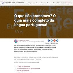 O que são pronomes? Tipos, exemplos e macetes para não errar!