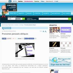 Pronomes pessoais oblíquos. Uso correto dos pronomes pessoais oblíquos - Português