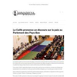 Le Calife prononce un discours sur la paix au Parlement des Pays-Bas