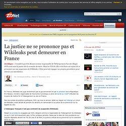 La justice ne se prononce pas et Wikileaks peut demeurer en France