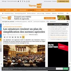 TERRE-NET 07/12/16 Surtransposition des normes Les sénateurs veulent un plan de simplification des normes agricoles