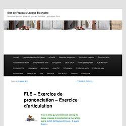 FLE - Exercice de prononciation - Exercice d'articulation